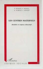 Les centres maternels ; réalités et enjeux éducatifs - Intérieur - Format classique