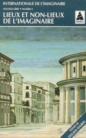 Internationale de l'imaginaire t.2 lieux et non-lieux de l'imaginaire - Couverture - Format classique