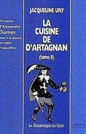 La Cuisine De Dartagnan (Tome Ii) 70 Recettes Dalexandre Dumas Mises A La Portee Des Tables Daujourd - Couverture - Format classique