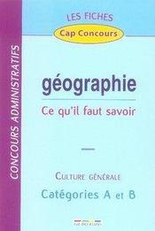 Géographie ; ce qu'il faut savoir ; culture générale ; catégories A et B - Intérieur - Format classique