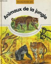 Decouvrons Les Animaux De La Jungle - Couverture - Format classique