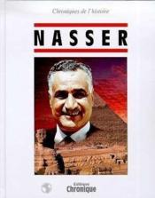 Chroniques De L'Histoire : Nasser - Couverture - Format classique