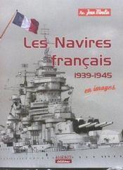 Navires Francais 1939-1945 En Images - Intérieur - Format classique