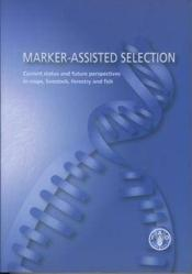 Marker-Assisted Selection. Current Status And Future Perspectives In Crops, Livestock, Forestry & Fi - Couverture - Format classique