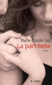 La part belle  - Marie-Claude Gay