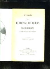 La Duchesse De Duras Et Chateaubriand D Apres Des Documents Inedits. - Couverture - Format classique