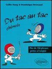 Tac Au Tac Chinois ; Plus De 1300 Phrases Pretes A L'Emploi - Couverture - Format classique