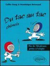 Tac Au Tac Chinois ; Plus De 1300 Phrases Pretes A L'Emploi - Intérieur - Format classique