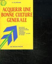 Acquerir Une Bonne Culture Generale - Couverture - Format classique