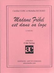 Madame frehel est dans sa loge ; comedie - Intérieur - Format classique