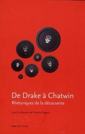 De Drake à Chatwin ; rhétorique de la découverte - Intérieur - Format classique