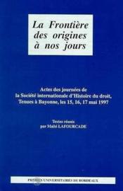 La Frontiere Des Origines A Nos Jours. Journees De La Societe Interna Tionale D'Histoire Du Droit, B - Couverture - Format classique