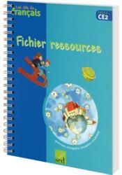Les Cles Du Francais ; Ce2 ; Fichier Ressources - Couverture - Format classique