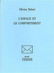 Espace Et Le Comportement - Couverture - Format classique