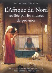 L' Afrique Du Nord Revelee Par Les Musees De Province - Intérieur - Format classique