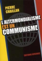 L'altermondialisme est un communisme - Couverture - Format classique