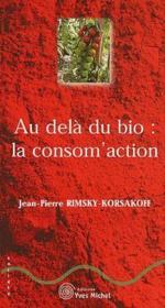 Au-Dela Du Bio : La Consomm'Action - Couverture - Format classique