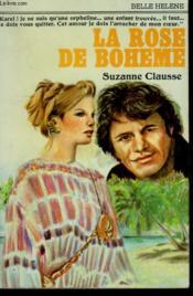 La Rose De Boheme. Collection : A La Belle Helene. - Couverture - Format classique