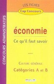 Économie ; ce qu'il faut savoir ; culture générale ; catégories A et B - Intérieur - Format classique