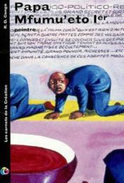 Papa mfumu'eto 1er, peintre , 2002 (les carnets de la creation) - Couverture - Format classique