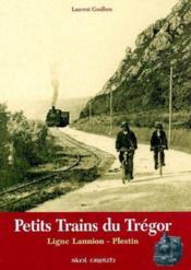 Petits Trains Du Tregor ; Ligne Lannion-Plestin - Couverture - Format classique