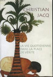 La Vie Quotidienne Dans La Place De Verite. - Couverture - Format classique