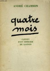 Quatre Mois. Carnet D'Un Officier De Liaison. - Couverture - Format classique