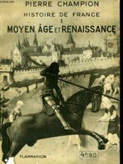 Histoire De France Tome 1 : Moyen Age Et Renaissance. Collection : Hier Et Aujourd'Hui. - Couverture - Format classique