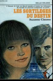 Les Sortileges Du Destin. Collection : A La Belle Helene. - Couverture - Format classique