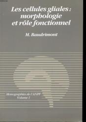 Les Cellules Gliales : Morphologie Et Role Fonctionnel - Monographie De L'Anpp Volume 1 - Couverture - Format classique