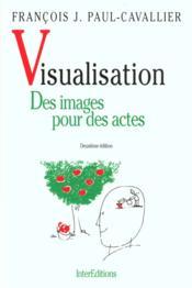Visualisation ; Des Images Pour Des Actes - Couverture - Format classique