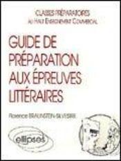 Guide De Preparation Aux Epreuves Litteraires (Prepas Hec) - Intérieur - Format classique