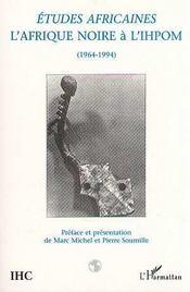 Afrique Noire A L'Ihpom 1964/1994 - Intérieur - Format classique