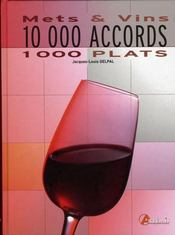 Mets et vins ; 10000 accords, 1000 plats - Intérieur - Format classique