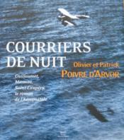 Courriers De Nuit ; Guillaumet Mermoz Saint-Exupery ; Le Roman De L'Aeropostale - Couverture - Format classique