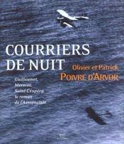 Courriers De Nuit ; Guillaumet Mermoz Saint-Exupery ; Le Roman De L'Aeropostale - Intérieur - Format classique