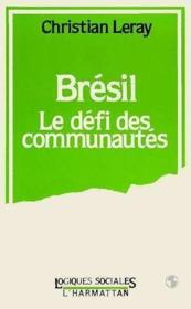 Bresil : Le Defi Des Communautes - Couverture - Format classique