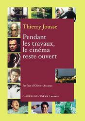 Pendant Les Travaux Le Cinema Reste Ouvert - Intérieur - Format classique