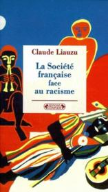 La Societe Francaise Face Au Racisme - Couverture - Format classique