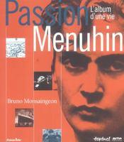 Passion Menuhin ; l'album d'une vie - Intérieur - Format classique