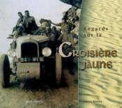 Regards Sur La Croisiere Jaune ; Temoignages De Charles Le Roux, Mecano - Couverture - Format classique