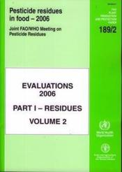 Pesticides residues in food. evaluations 2006. part i - residues. volume 2. joint fao/who meeting on - Couverture - Format classique