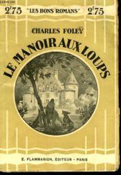 Le Manoir Aux Loups. Collection : Les Bons Romans N° 8 - Couverture - Format classique