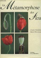 La metamorphose des fleurs - Couverture - Format classique