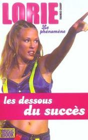 Lorie, Le Phenomene ; Les Dessous Du Succes - Intérieur - Format classique