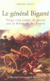 Le general bigarre. vingt-cinq annees de guerre sous la revolution et l'empire - Intérieur - Format classique