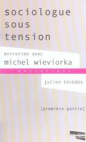 Sociologue Sous Tension ; Entretien Avec Michel Wieviorka - Intérieur - Format classique