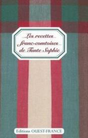 Les recettes franc-comtoises de tante sophie - Couverture - Format classique