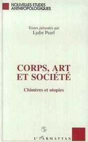 Corps, art et société ; chimères et utopies - Intérieur - Format classique