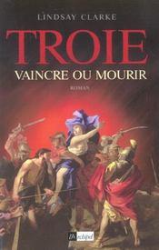 Troie, Vaincre Ou Mourir - Intérieur - Format classique